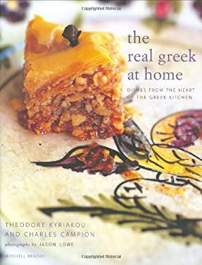 Real Greek at Home: Dishes from the Heart of the Greek Kitchen 9781840008517