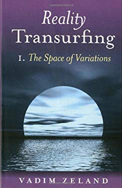 Reality Transurfing, Volume I: The Space of Variations 9781846941221