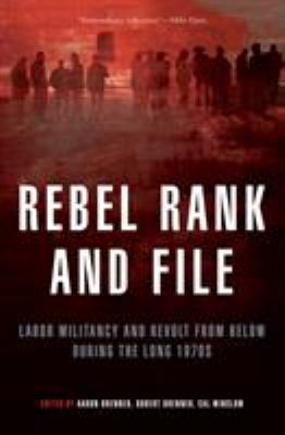 Rebel Rank and File: Labor Militancy and Revolt from Below in the Long 1970s 9781844671748