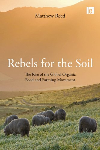 Rebels for the Soil: The Rise of the Global Organic Food and Farming Movement 9781844075973