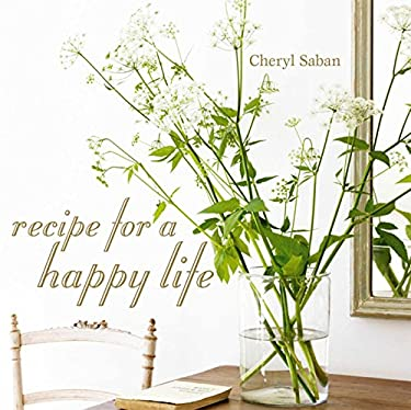 Recipe for a Happy Life 9781845979454