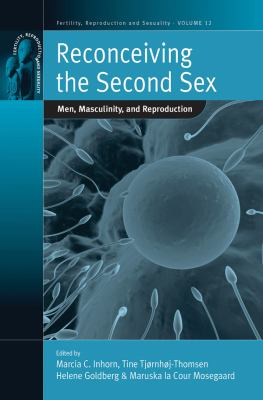 Reconceiving the Second Sex: Men, Masculinity, and Reproduction 9781845454739
