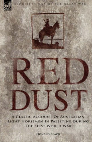 Red Dust: A Classic Account of Australian Light Horsemen in Palestine During the First World War 9781846774836