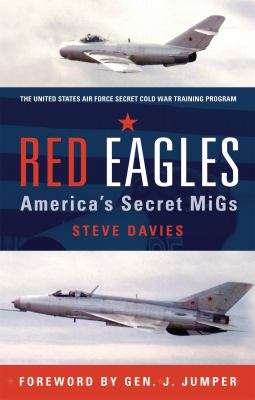 Red Eagles: America's Secret MiGs 9781846033780