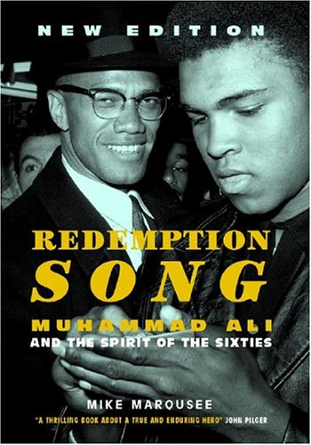 Redemption Song: Muhammad Ali and the Spirit of the Sixities 9781844675272