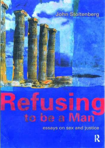refusing to be a man essays on social justice Men and women perform different tasks and occupy different social and often,  different physical spaces  women are also denied access to knowledge  because they are refused  the convention promotes a model of substantive  equality.