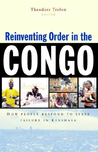 Reinventing Order in Congo: How People Respond to State Failure in Kinshasa 9781842774915