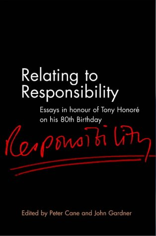 Relating to Responsibility: Essays in Honour of Tony Honore on His 80th Birthday 9781841132105