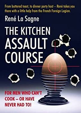 The Kitchen Assault Course for Men Who Can't Cook - Or Have Never Had To!. Ren La Sagne 9781849340007