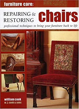 Repairing & Restoring Chairs: Professional Techniques to Bring Your Furniture Back to Life 9781844760060