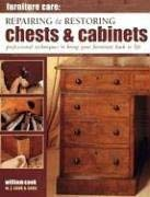 Repairing & Restoring Chests & Cabinets: Professional Techniques to Bring Your Furniture Back to Life 9781844760947