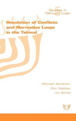 Resolution of Conflicts and Normative Loops in the Talmud 9781848900486