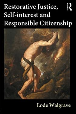 Restorative Justice, Self-Interest and Responsible Citizenship 9781843923343