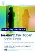 Revealing the Hidden Social Code: Social Stories for People with Autistic Spectrum Disorders 9781843102229