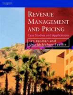 Revenue Management and Pricing: Case Studies and Applications 9781844800629