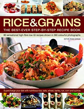 Rice & Grains: The Best-Ever Step-By-Step Recipe Book 9781844764631