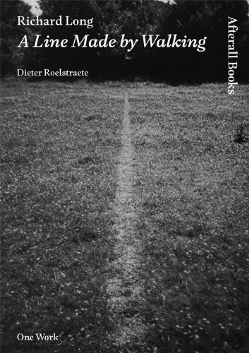 Richard Long: A Line Made by Walking 9781846380587