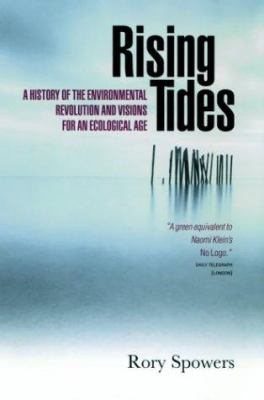 Rising Tides: The Environmental Revolution and Visions for an Ecological Age 9781841953571