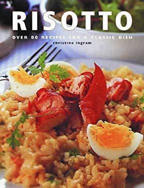 Risotto: Over 80 Recipes for a Classic Dish 9781842150078