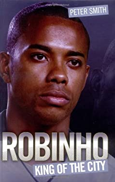 Robinho: King of the City 9781844548293
