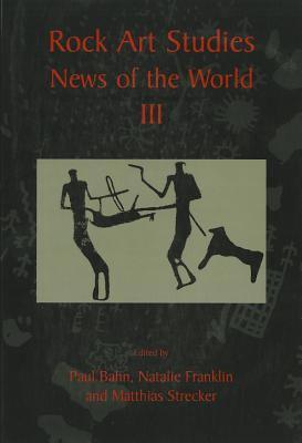 Rock Art Studies: News of the World III 9781842173169