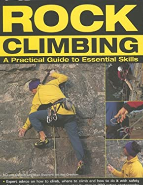Rock Climbing: A Practical Guide to Essential Skills 9781844764143
