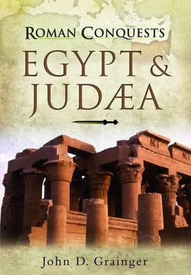 Roman Conquests: Egypt and Judaea 9781848848238