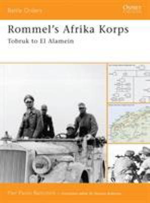 Rommel's Afrika Korps: Tobruk to El Alamein