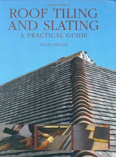 Roof Tiling and Slating: A Practical Guide 9781847970237