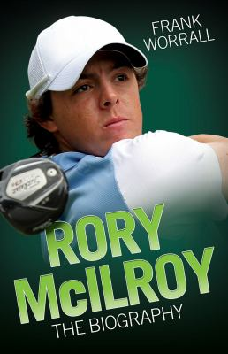 Rory McIlroy: The Biography 9781843587521