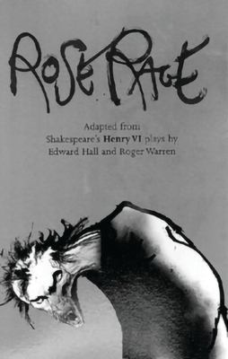 The Rose Rage: Adapted from Shakespeare's
