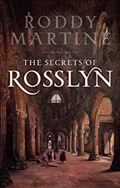 Rosslyn: The Story of Rosslyn Chapel and the True Story Behind the Da Vinci Code 9781841584171