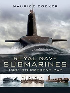 Royal Naval Submarines: 1901 to the Present Day 9781844157334