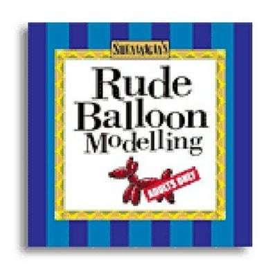 Rude Balloon Modeling [With Assortied Ballons] 9781842297940