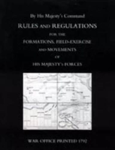Rules and Regulations for the Formations, Field-Exercise and Movements of His Majestyos Forces (1792)