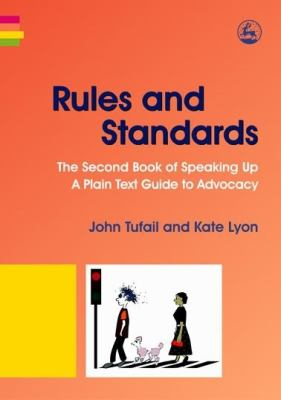 Rules and Standards: The Second Book of Speaking Up: A Plain Text Guide to Advocacy 9781843104766