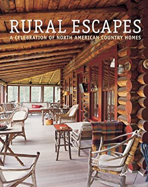 Rural Escapes: A Celebration of North American Homes 9781841723273