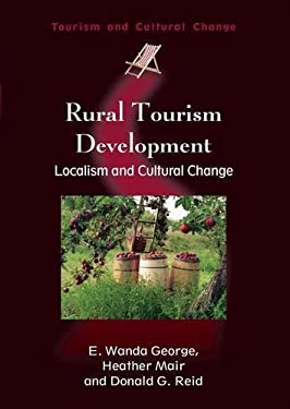 Rural Tourism Development: Localism and Cultural Change 9781845410995