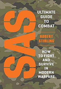 SAS Ultimate Guide to Combat: How to Fight and Survive in Modern Warfare 9781849087636