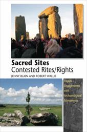 Sacred Sites - Contested Rites/Rights: Pagan Engagements with Archaeological Monuments