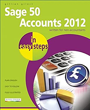 Sage 50 Accounts 2012 in Easy Steps 9781840785302