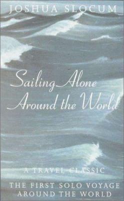 Sailing Alone Around the World: A Travel Classic: The First Solo Voyage Around the World 9781842120859