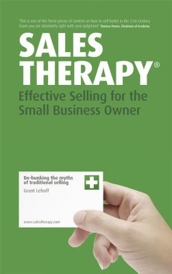 Sales Therapy: Effective Selling for the Small Business Owner 9781841127781