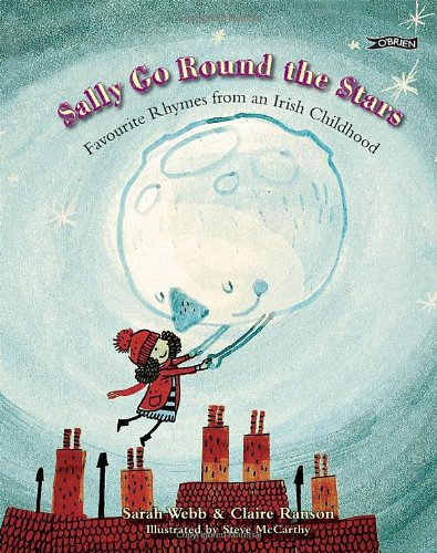 Sally Go Round the Stars: Favourite Rhymes from an Irish Childhood 9781847172112