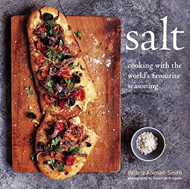 Salt: Cooking with the World's Favorite Seasoning 9781845979126