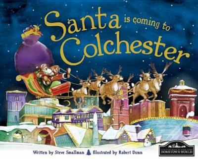 Santa is Coming to Colchester 9781849933063