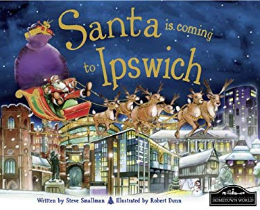 Santa is Coming to Ipswich 9781849933643