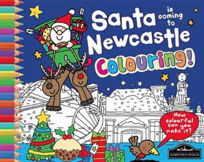 Santa is Coming to Newcastle Colouring 9781849933339