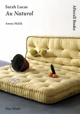 Sarah Lucas: Au Naturel 9781846380549