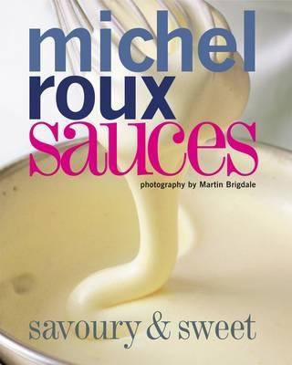 Sauces: Savoury and Sweet 9781844006977